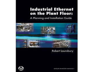 Industrial ethernet on the plant floor: A planning and installation guide